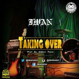 IWAN – Taking Over (Prod by Gideon Force)