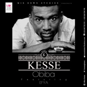 Kesse – Obiba ft Efya (Prod by Genius Selections)