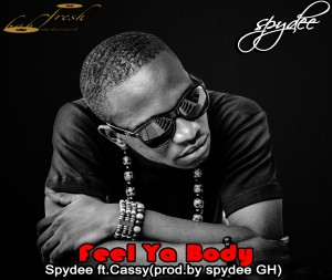 Spydee – Feel ya Body ft Cassy (Prod by Spydee)