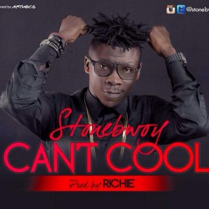 Stonebwoy – Can't Cool (Prod by Richie)