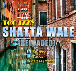 Too Izzy – Shatta Wale Reloaded