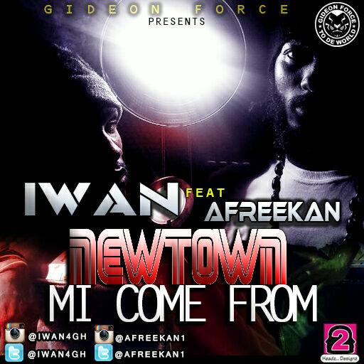 IWAN - Newtown Mi Come From ft Afreekan (Smoking Riddim)