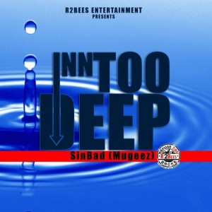 Mugeez (R2Bees) – Inn Too Deep (Prod by Killmatic)