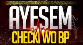 Ayesem – Checki Wo BP ft Zeal (VVIP) (Prod by Richie)