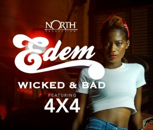 Edem – Wicked & Bad ft Coded (4×4) (Prod by Magnom)