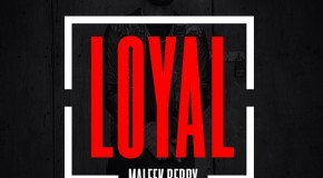 Maleek Berry – Loyal (Remix) ft Chris Brown & Tyga