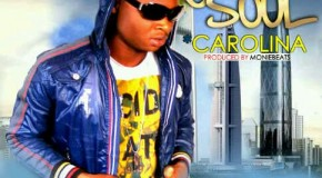 Yung Soul – Carolina (Prod by MonieBeatz)
