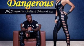AK Songstress – Dangerous ft Fresh Prince (4×4)(Prod by Danny Beatz)