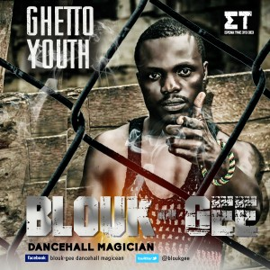 Blouk Gee – Ghetto Youth