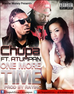Chupa – One More Time ft Atumpan (Prod by Ray Inc)