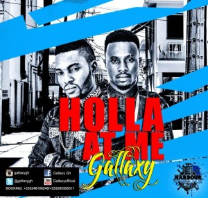 Gallaxy – Holla at Me (Prod by Shottoh Blinqx)