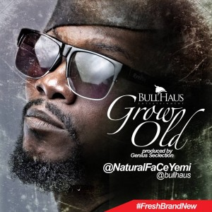 NaturalFace – Grow Old (Prod by Genius Selection)