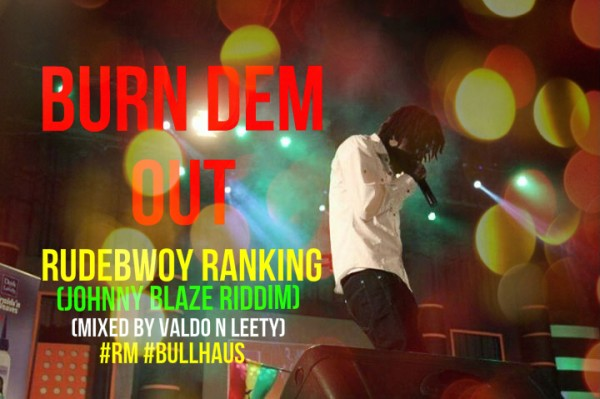 rudebwoy-ranking-burn-dem-out