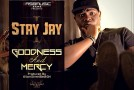 Stay Jay – Goodness & Mercy (Prod by StreetBeat)
