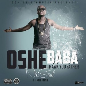 Nii Soul – Oshe Baba (Thank You Father) ft Nii Funny