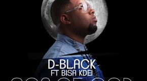 Lyrics: D-Black – Son of God ft Bisa Kdei