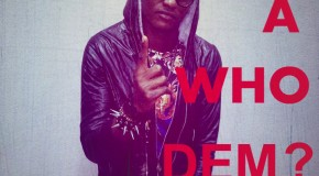 Dee Shyne – A Who Dem (Dark Valley Riddim)