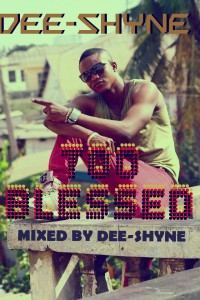 Dee Shyne – Too Blessed ft Dell (Born To Love You Riddim)