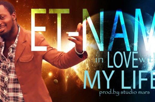 Et-Nam – In Love with my life (Prod by Studio Mars)