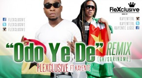 Flexclusive – Odo Ye De Remix ft Kayente