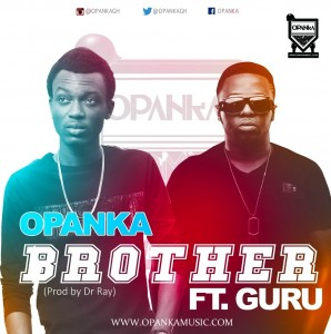 Opanka – Brother ft Guru (Prod by Dr Ray)