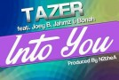 Tazer – Into You ft Joey B, Jahmz & Bonah (Prod by N2theA)