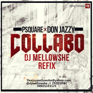 P-Square & Don Jazzy – Collabo (DJ Mellowshe Refix)