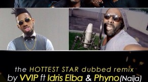 VVIP – Get in da Picture (Selfie Remix) ft Idris Elba & Phyno (Prod by Magnom)