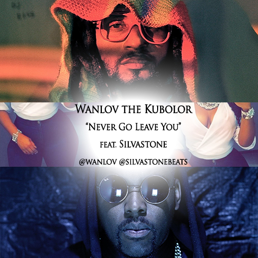 wanlov-the-kubolor-never-go-leave-you
