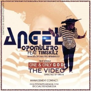 Angel Opomulero – One & Only God ft Timskilz (Official Video)