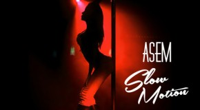 ASEM – Slow Motion