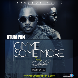 Atumpan – Gimme Some More ft Sarkodie (Prod by Dr Ray)