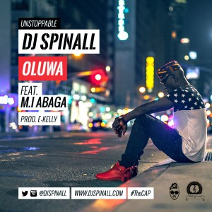 DJ Spinall – Oluwa ft M.I Abaga (Prod by E-Kelly)