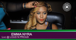 Emma Nyra – Loud N Proud (Live Performance)