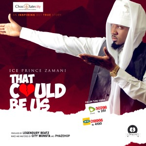 Ice Prince – That Could Be Us (Prod by Legendury Beatz)