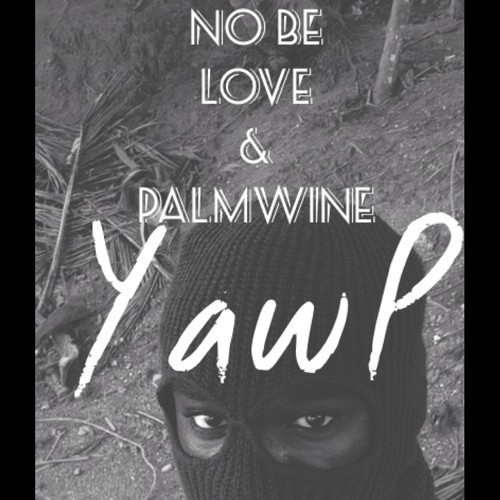 yaw-p-no-be-love-palm-wine