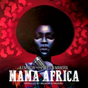 "A.J Nelson Set To Release ""Mama Africa"" On November 29"