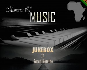 Jukebox – Memories of Music ft Sarah Botelho