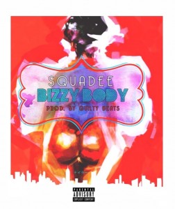 Squadee – Bizzy Body (Prod by Guilty Beats)