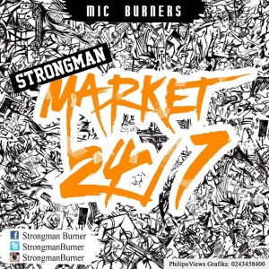 Strongman – Market 24/7 (Prod by A-Zee Burner)
