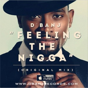 D'Banj – Feeling That Nigga (Official Video)