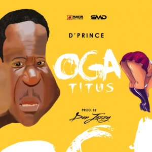 D'Prince – Oga Titus (Prod. By Don Jazzy)