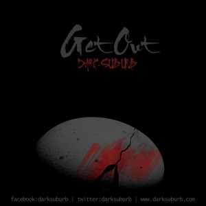 Dark Suburb – Get Out (Official Video)