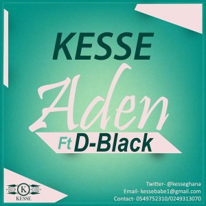 Kesse – Aden (Feat. D-Black) (Prod. By Genius)