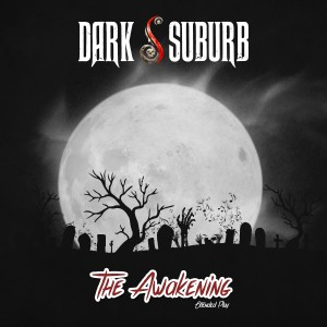 Dark Suburb – The Awakening E.P