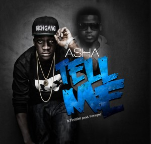 Asha – Tell Me ft Timtim (Prod by Possigee)