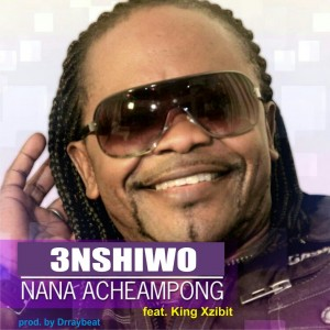 Nana Acheampong – Enshiwo ft King Xzibit (Prod by Drray Beats)