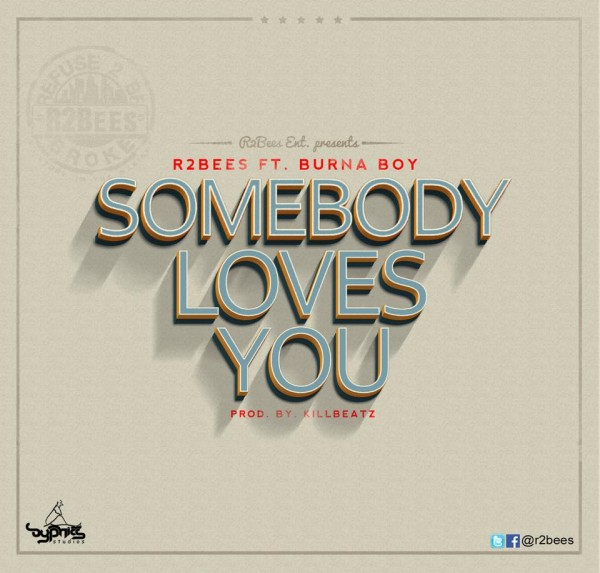 r2bees-somebody-loves-you