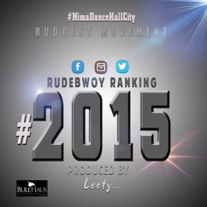 Rudebwoy Ranking – 2015 (Prod by Leety Creation)