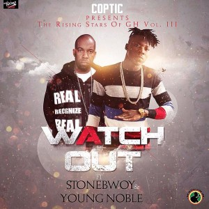 Stonebwoy & Young Noble – Watch Out (Prod by Coptic)